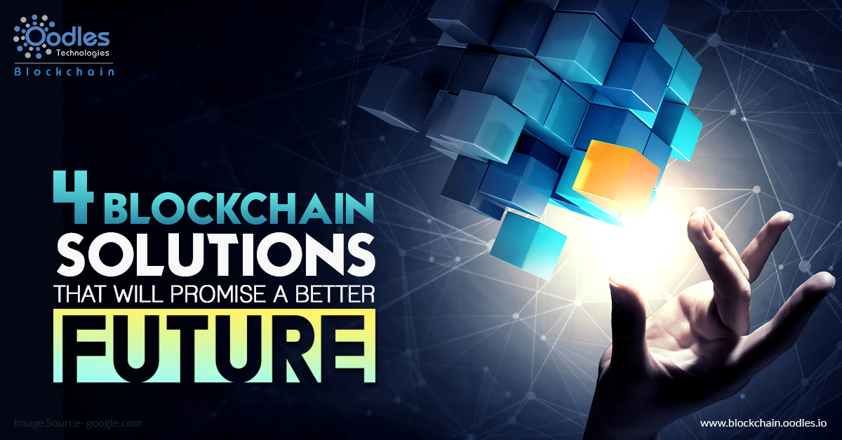 4 Blockchain Solutions That will Promise A Better Future