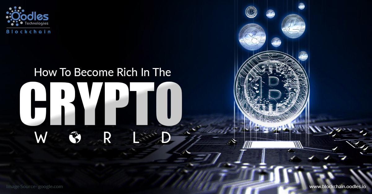 How to become rich in crypto world.