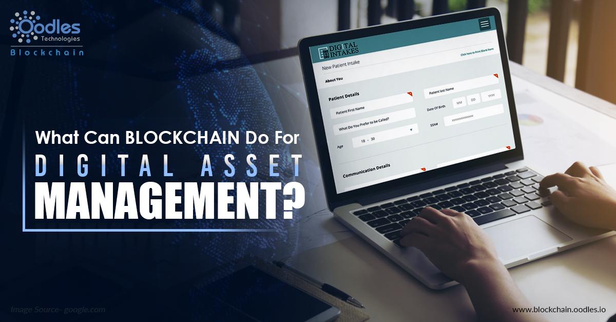 Blockchain for digital asset management