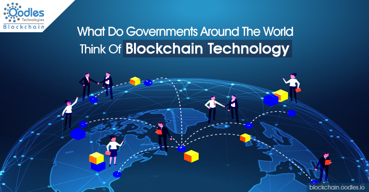What Do Governments Think About the Blockchain Technology