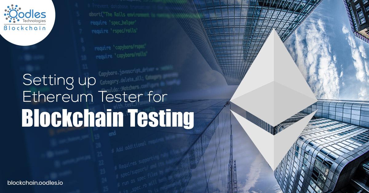 Setting up Ethereum Tester for Blockchain Testing