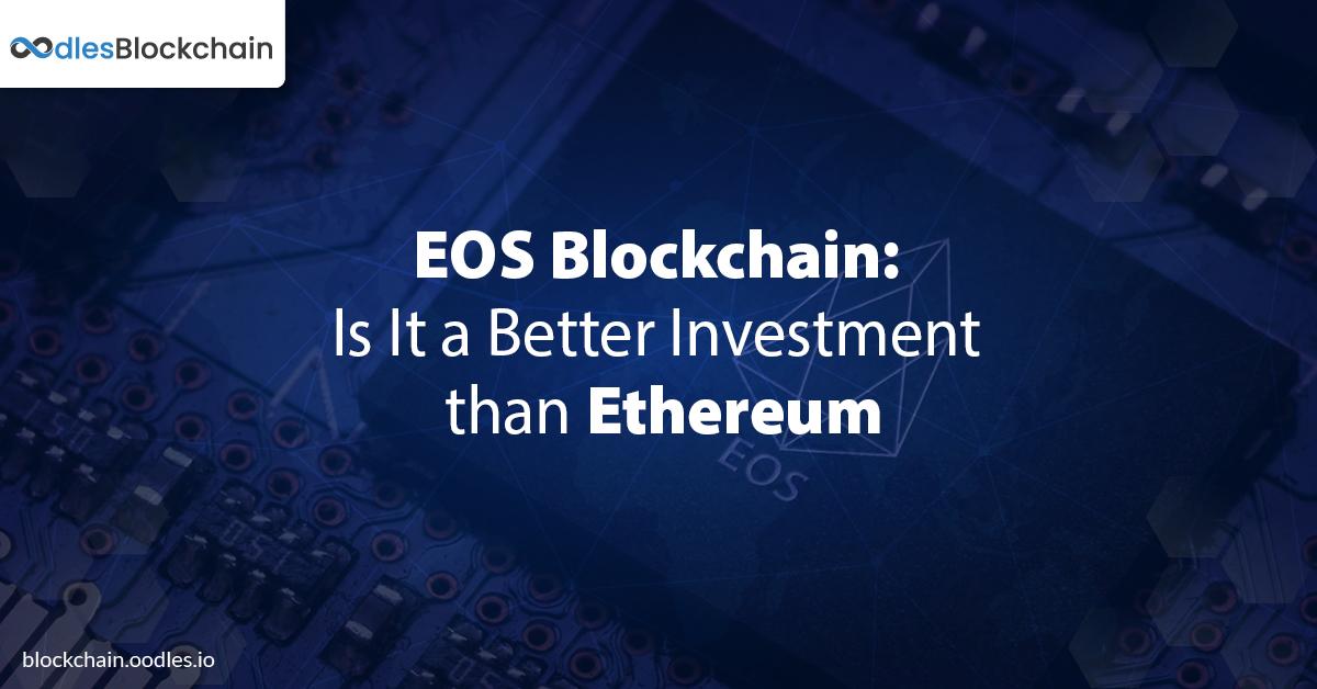EOS Blockchain: Is It a Better Investment for DApp Development