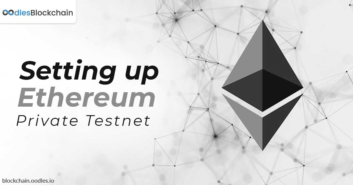 set up ethereum private testnet