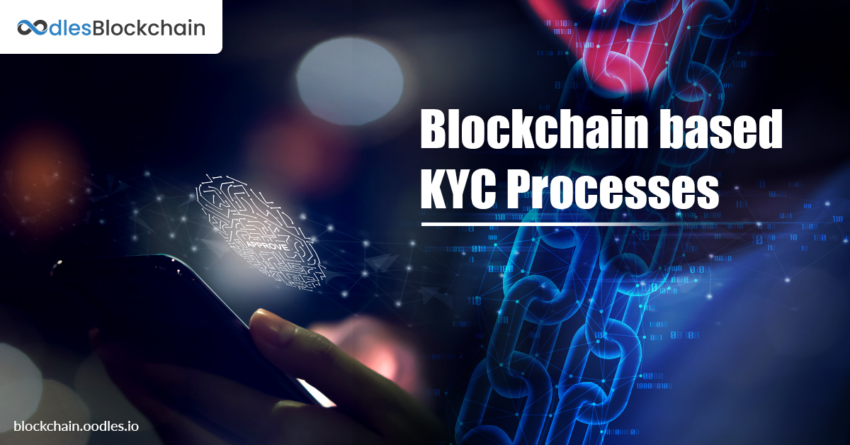 Blockchain Based KYC processes