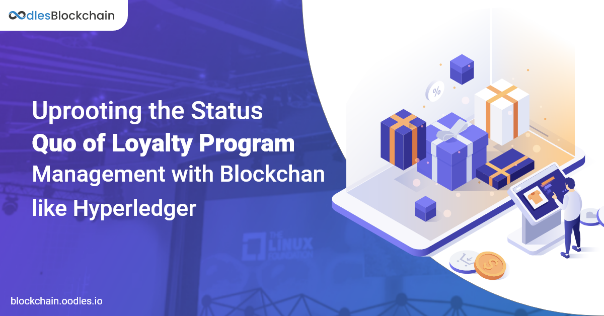 Uprooting the Status Quo of Loyalty Program Management with Blockchain like Hyperledger